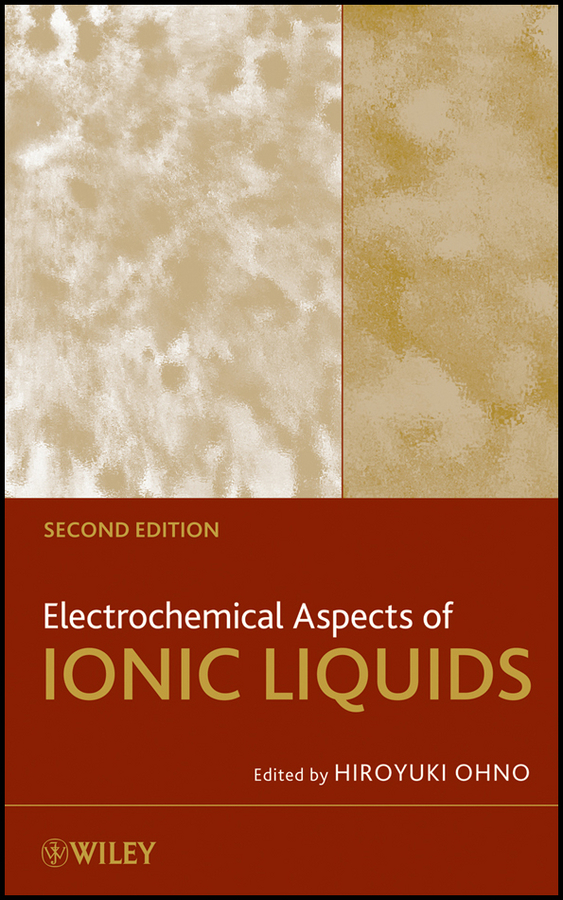 Electrochemical Aspects of Ionic Liquids By: