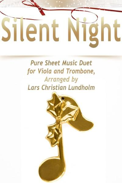 Silent Night Pure Sheet Music Duet for Viola and Trombone, Arranged by Lars Christian Lundholm