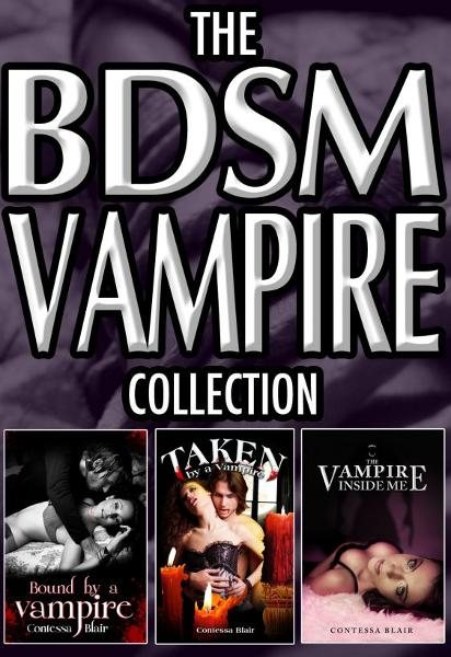 The BDSM Vampire Collection (3 Books) By: Contessa Blair