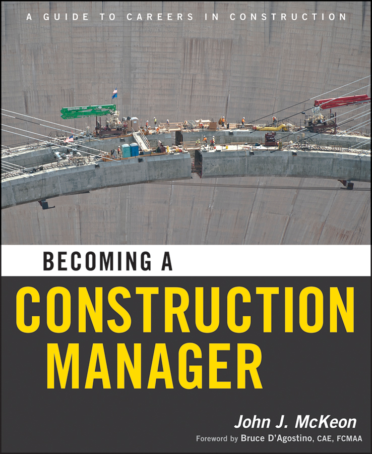 Becoming a Construction Manager By: John J. McKeon