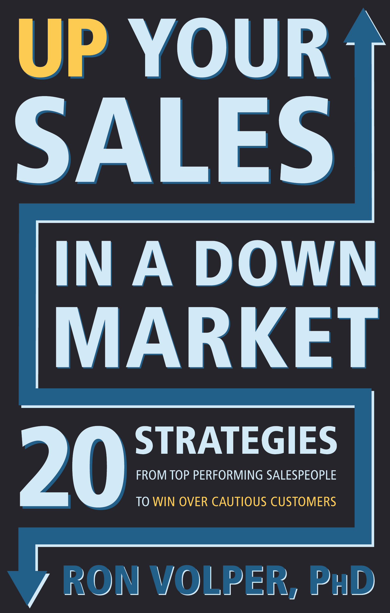Up Your Sales in a Down Market