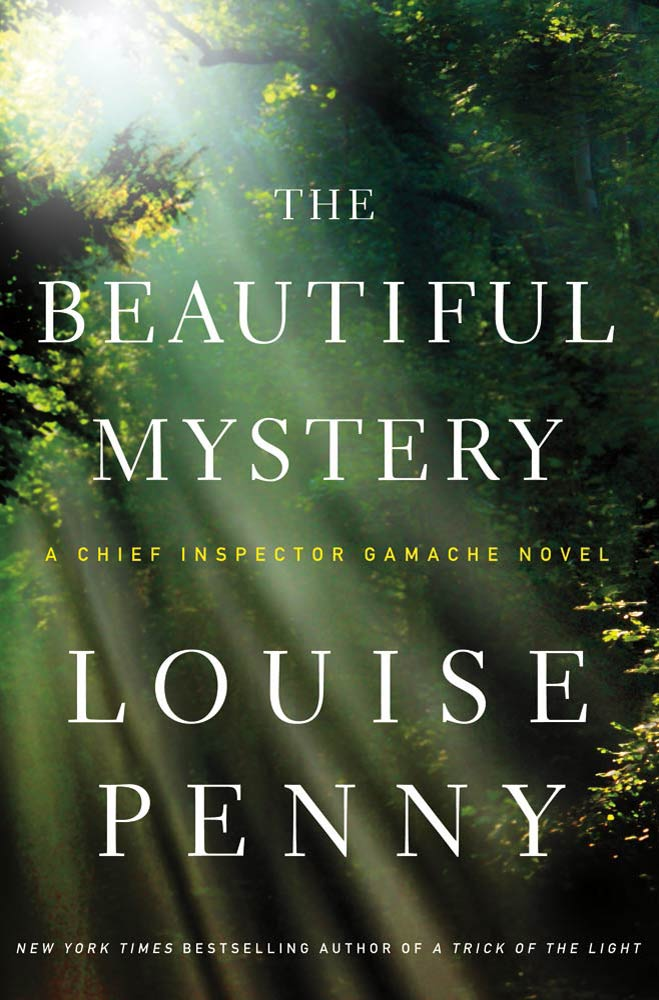 The Beautiful Mystery By: Louise Penny