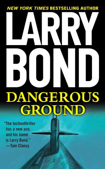 Dangerous Ground By: Larry Bond