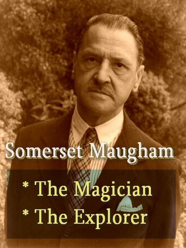 Two SOMERSET MAUGHAM Classics, Volume 2 By: Somerset Maugham