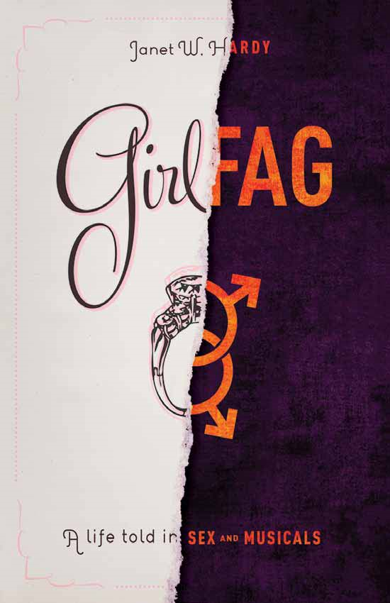 Girlfag: A Life Told In Sex and Musicals
