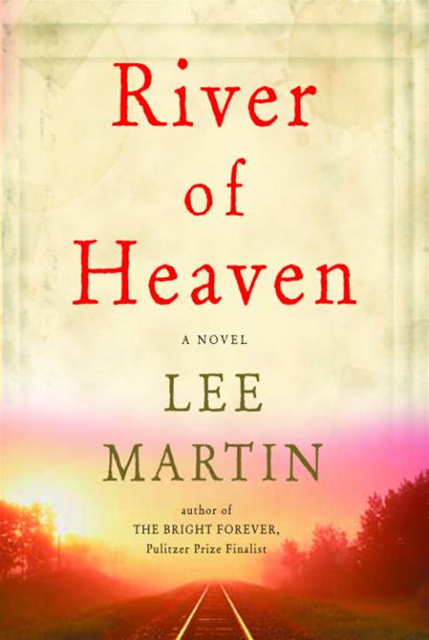 River of Heaven By: Lee Martin