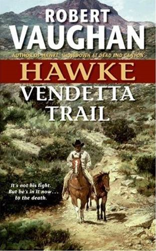 Hawke: Vendetta Trail By: Robert Vaughan
