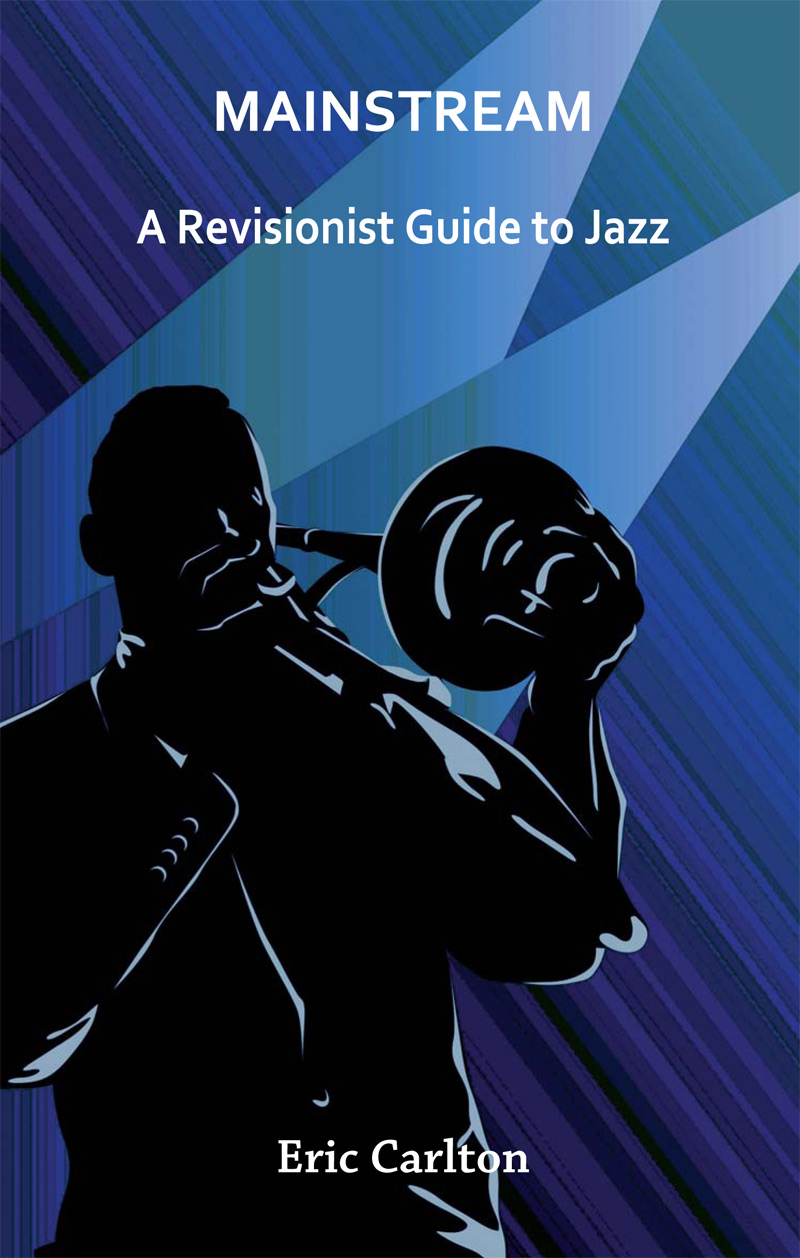 MAINSTREAM - A Revisionist Guide to Jazz