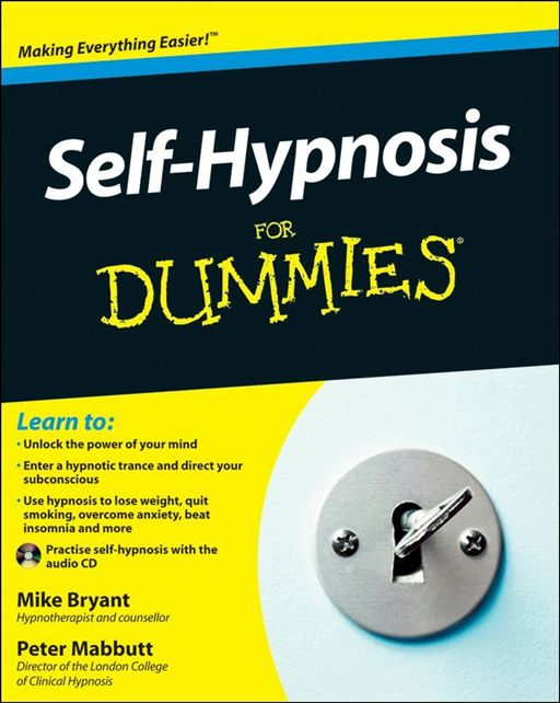 Self-Hypnosis For Dummies By: Mike Bryant,Peter Mabbutt