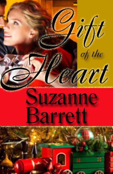 Gift of the Heart (A Christmas Romance Novella) By: Suzanne Barrett
