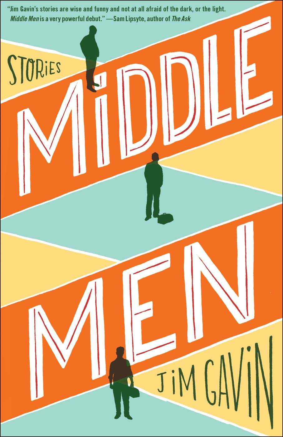 Middle Men By: Jim Gavin