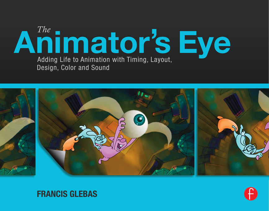 The Animator's Eye Composition and Design for Better Animation