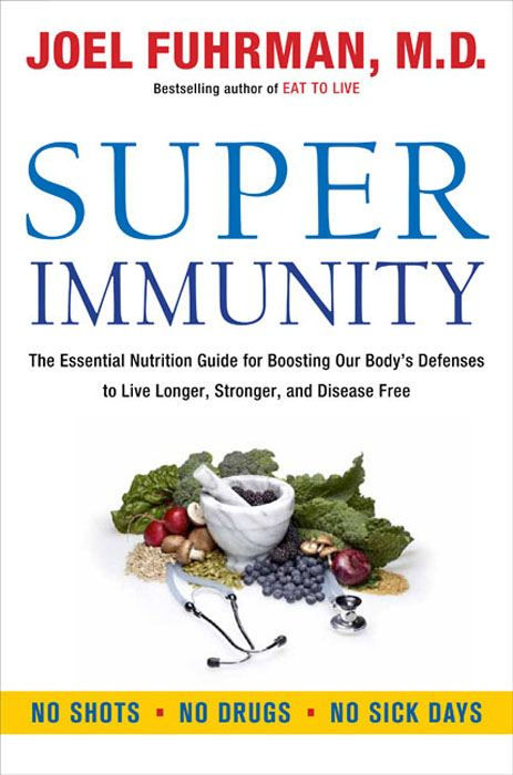 Super Immunity By: Joel Fuhrman