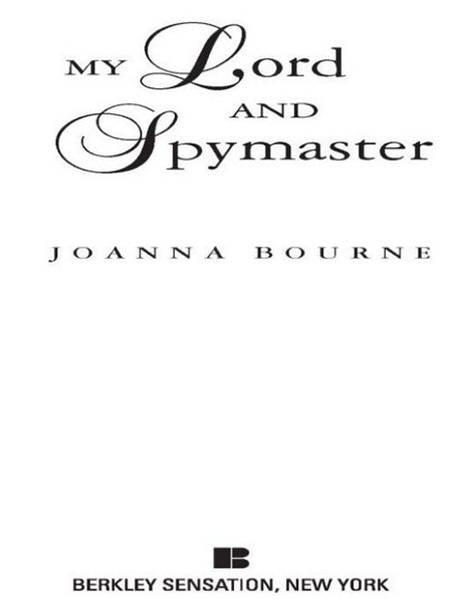 My Lord and Spymaster By: Joanna Bourne