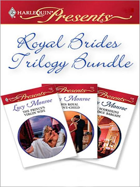 Royal Brides Trilogy By: Lucy Monroe