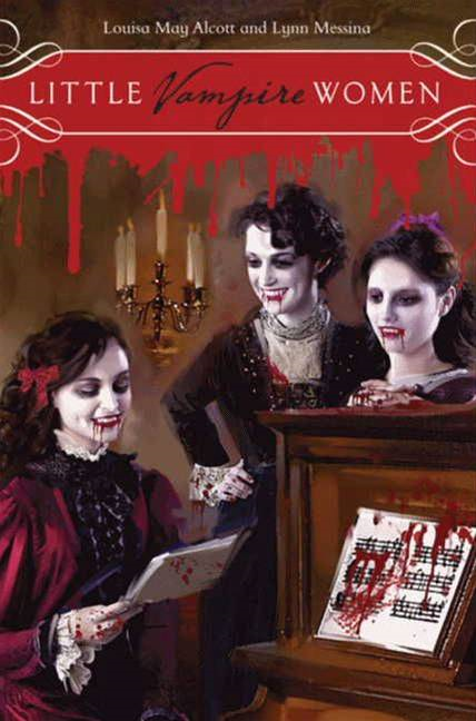Little Vampire Women By: Louisa May Alcott,Lynn Messina
