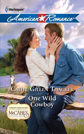 One Wild Cowboy By: Cathy Gillen Thacker