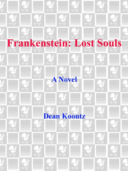 Frankenstein: Lost Souls By: Dean Koontz