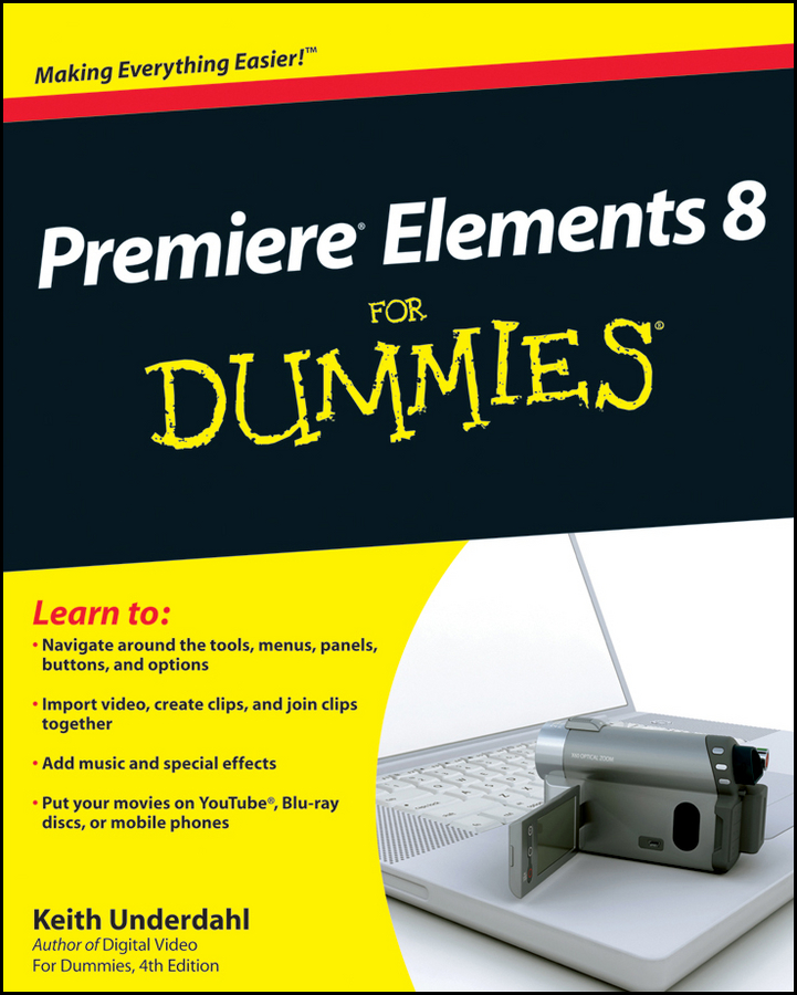 Premiere Elements 8 For Dummies By: Keith Underdahl