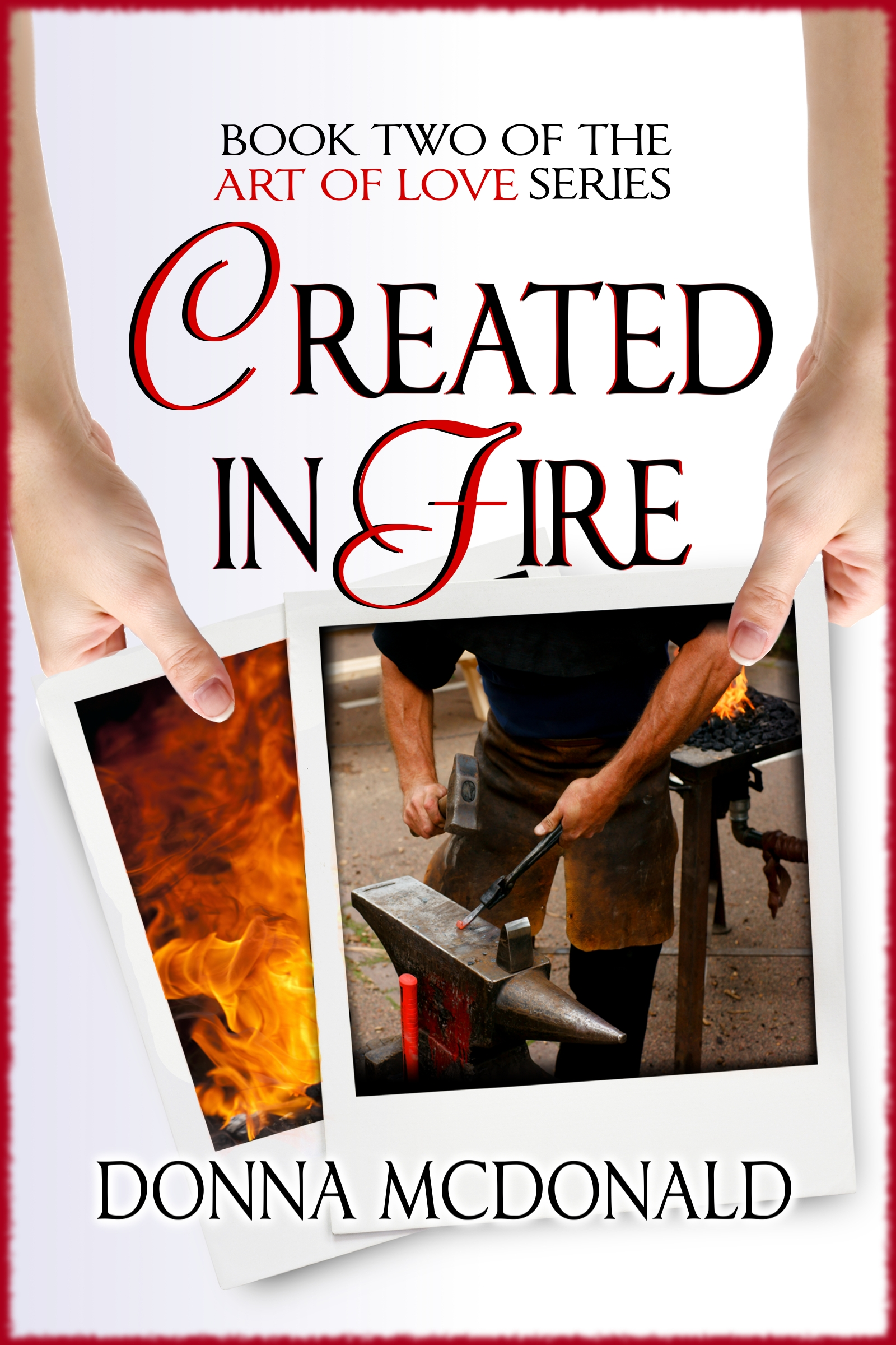 Created In Fire (Contemporary Romance, Humor, Family)
