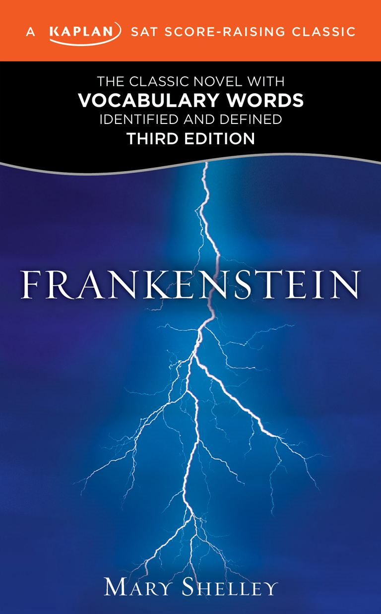Frankenstein: A Kaplan SAT Score-Raising Classic By: Mary Shelley