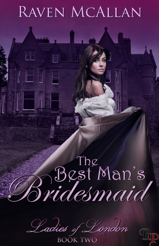 The Best Man's Bridesmaid: Ladies of London, Book 2