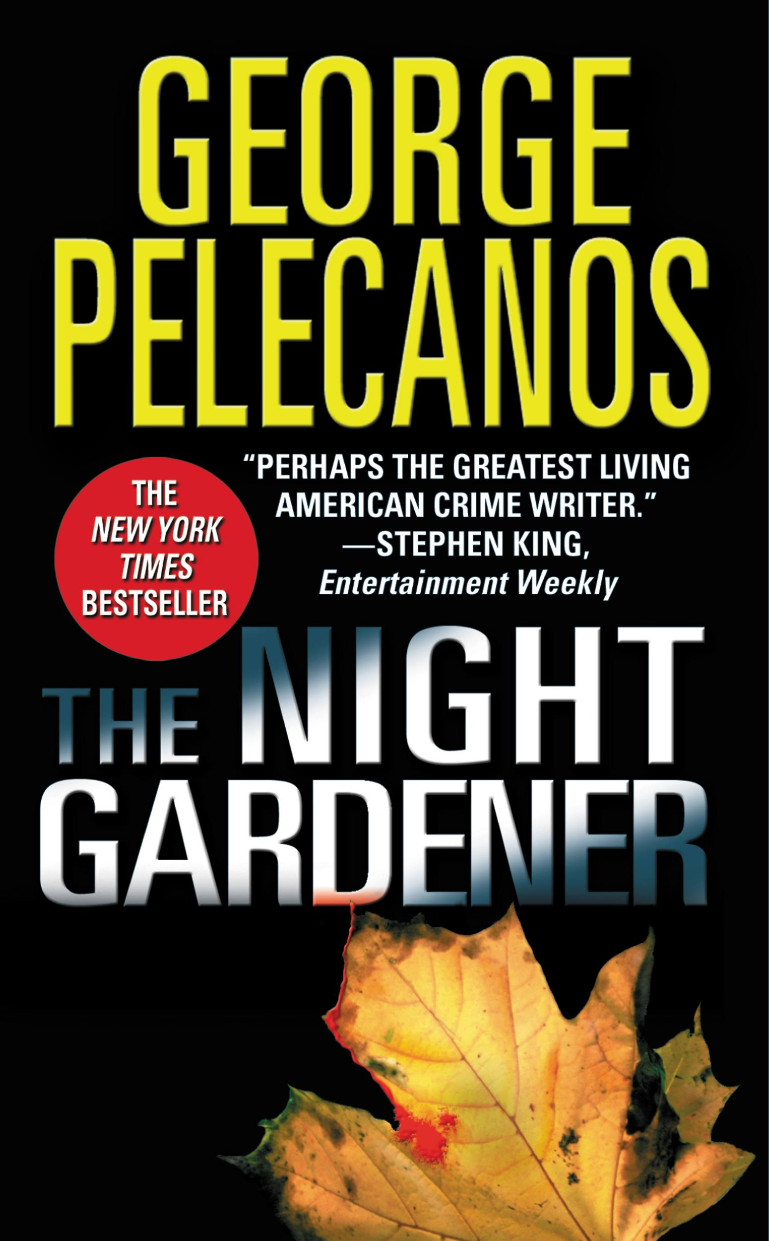 The Night Gardener By: George Pelecanos