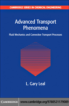 Advanced Transport Phenomena By: Leal, L. Gary