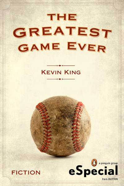 The Greatest Game Ever By: Kevin King