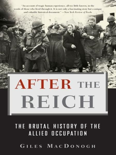 After the Reich By: Giles MacDonogh
