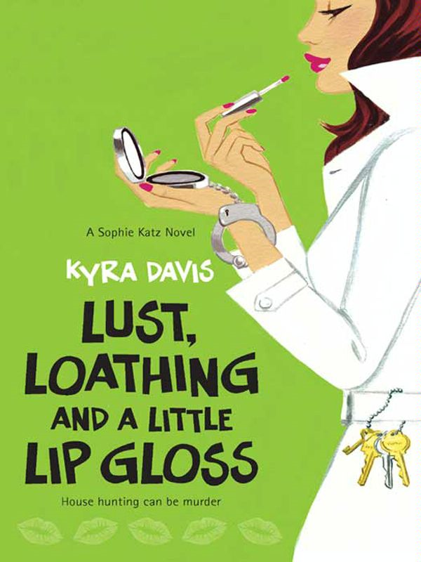 Lust, Loathing and a Little Lip Gloss By: Kyra Davis