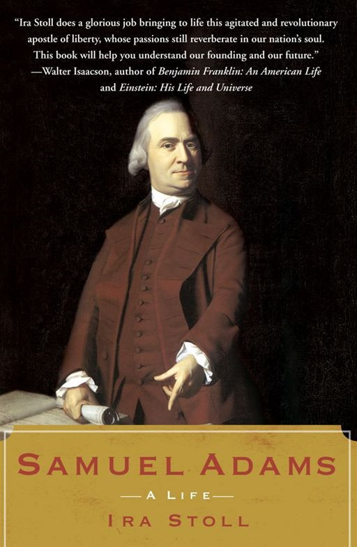 Samuel Adams By: Ira Stoll