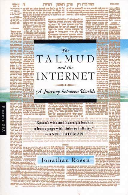 The Talmud and the Internet By: Jonathan Rosen