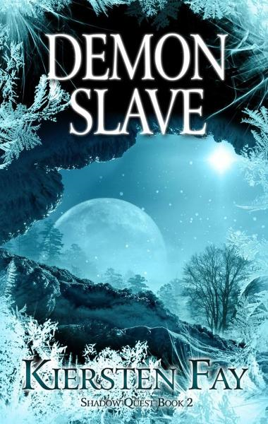Demon Slave (Shadow Quest Book 2) By: Kiersten Fay
