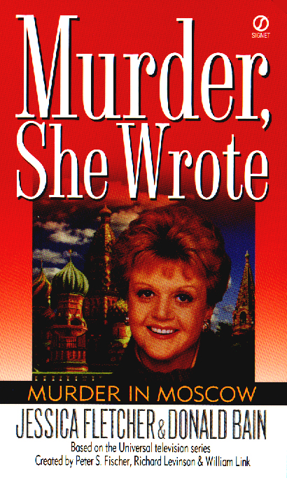 Murder, She Wrote: Murder in Moscow By: Donald Bain,Jessica Fletcher