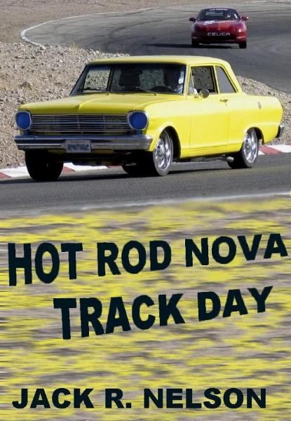 Hot Rod Nova Track Day