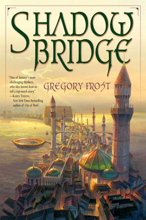 Shadowbridge By: Gregory Frost