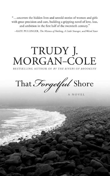 That Forgetful Shore By: Trudy Morgan-Cole