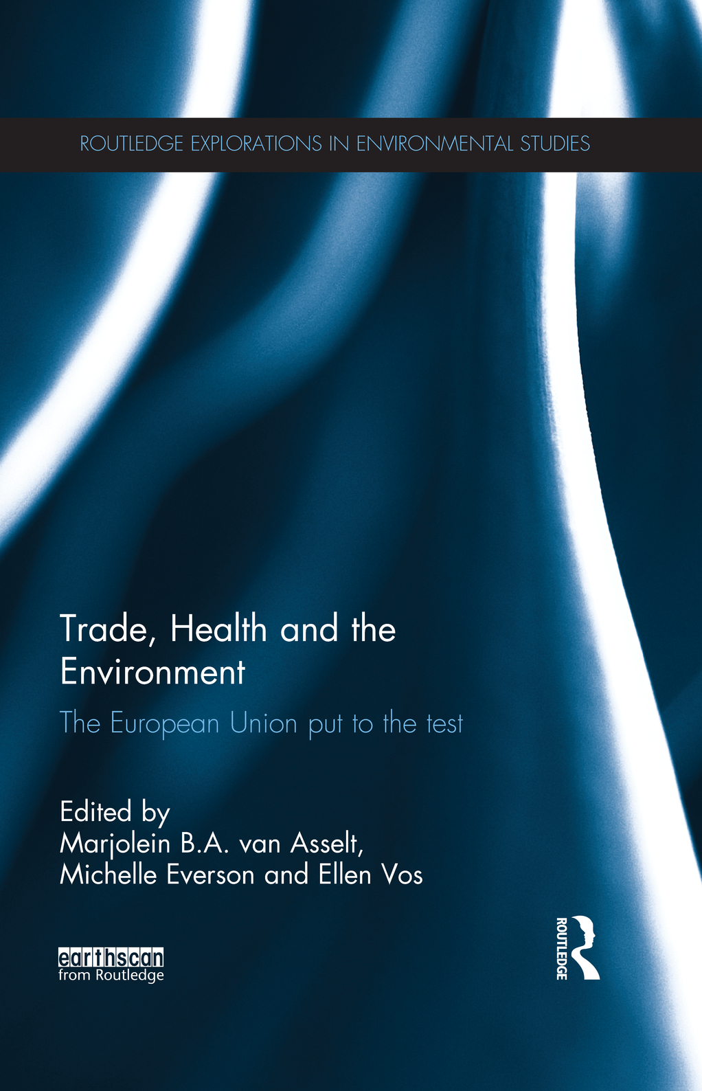 trade,  health and the environment The European Union Put to the Test