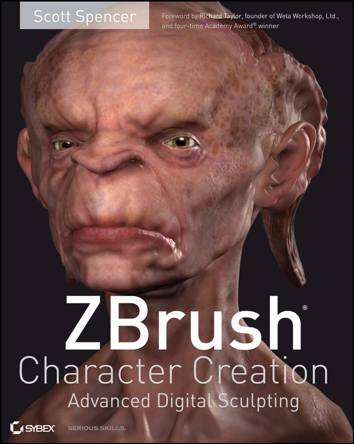 ZBrush Character Creation By: Scott Spencer