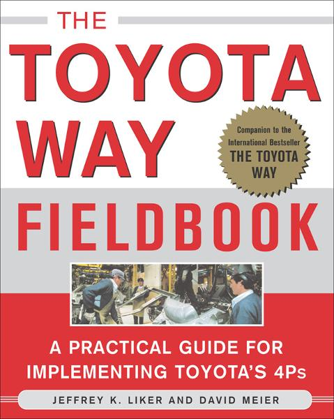 The Toyota Way Fieldbook By: David Meier,Jeffrey Liker