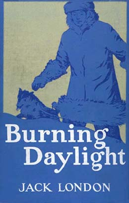 Burning Daylight By: Jack London