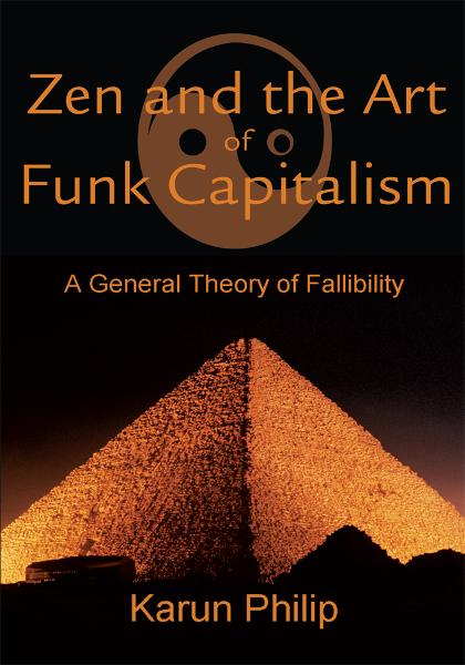 Zen and the Art of Funk Capitalism By: Karun Philip