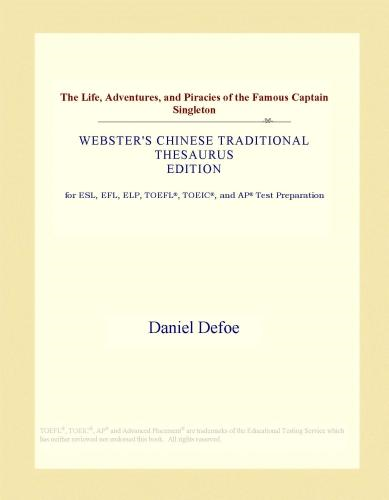 Inc. ICON Group International - The Life, Adventures, and Piracies of the Famous Captain Singleton (Webster's Chinese Traditional Thesaurus Edition)