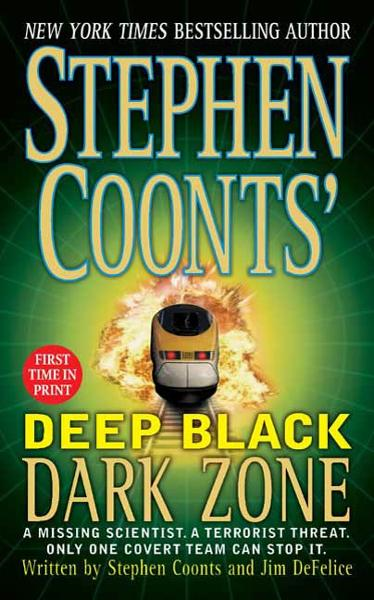Stephen Coonts' Deep Black Dark Zone By: Jim DeFelice,Stephen Coonts