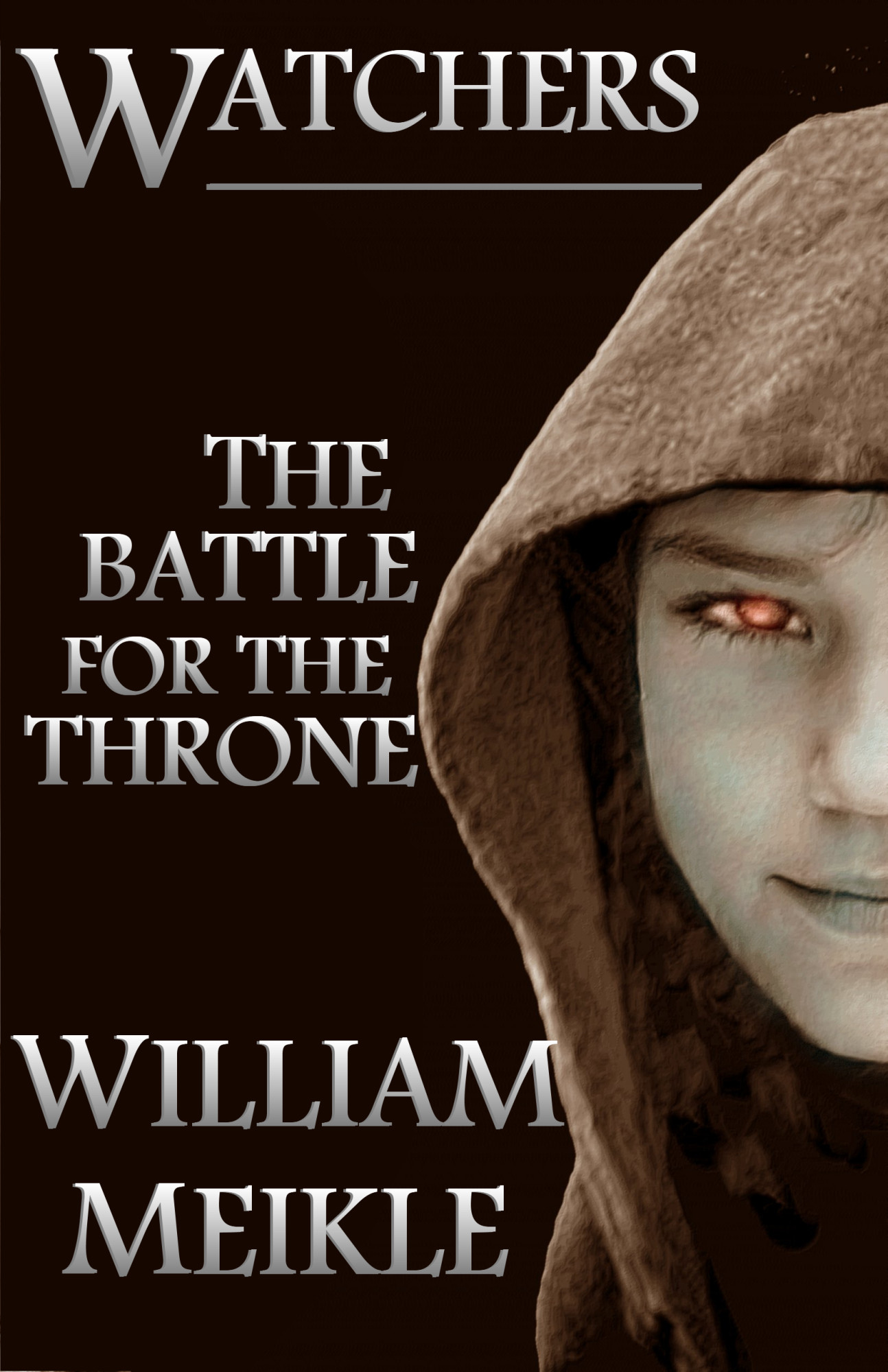 Watchers: The Battle for the Throne By: William Meikle
