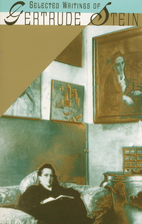 Selected Writings of Gertrude Stein By: Gertrude Stein