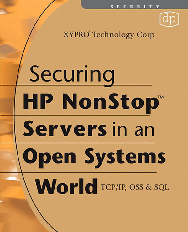 Securing HP NonStop Servers in an Open Systems World TCP/IP,  OSS and SQL