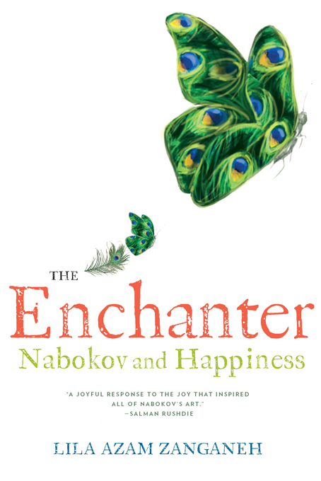 The Enchanter: Nabokov and Happiness By: Lila Azam Zanganeh