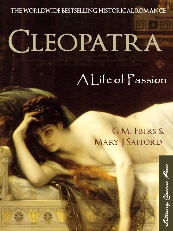 CLEOPATRA: A LIFE OF PASSION (Special Edition with Interactive Table of Contents) eBook Edition